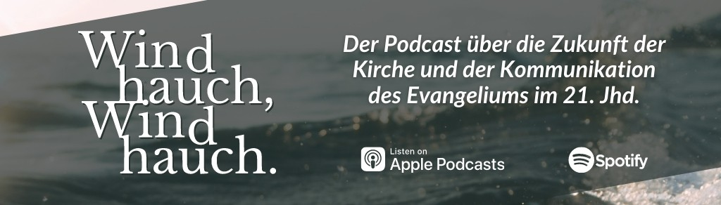 Windhauch, Windhauch. Der Podcast über die Zukunft der Kirche.