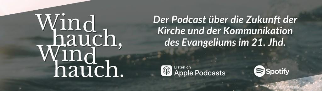 Windhauch, Windhauch. Der Podcast über die Zukunft der Kirche.